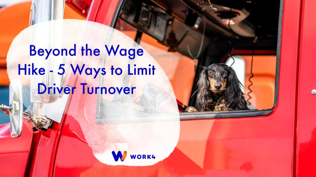 Beyond the Wage Hike - 5 Ways to Limit Driver Turnover
