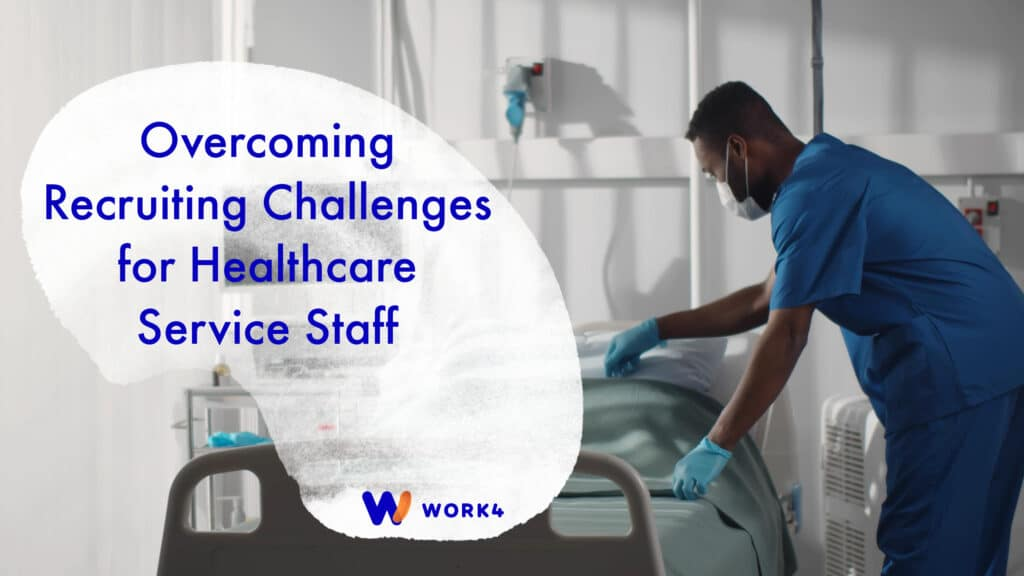 Recruiting Challenges for Healthcare Service Staff