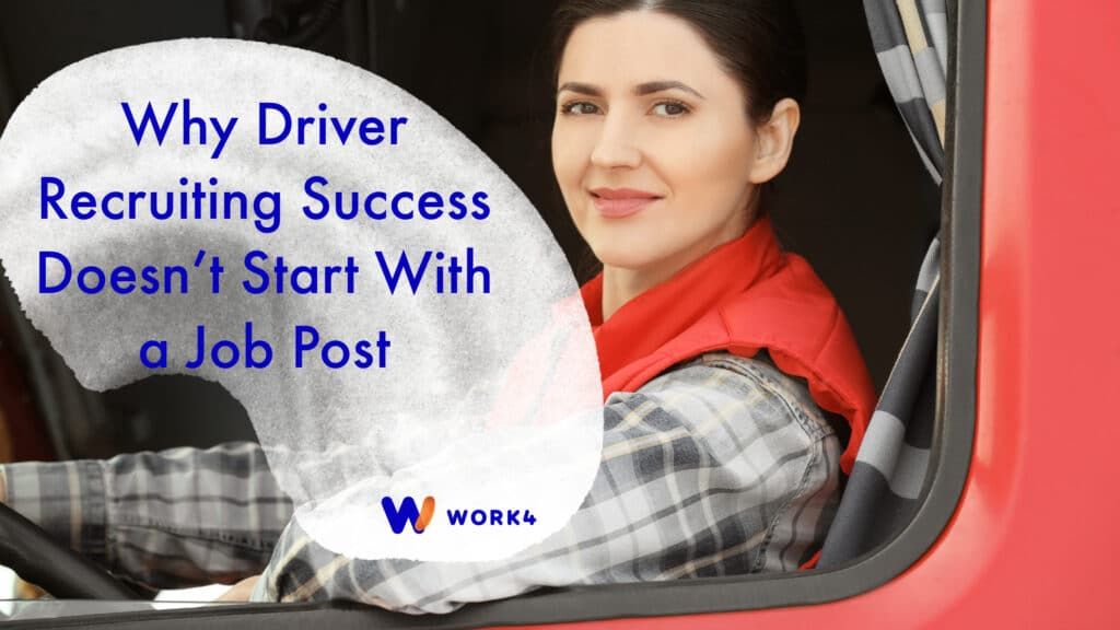 Why Driver Recruiting Success Doesn't Start With a Job Post