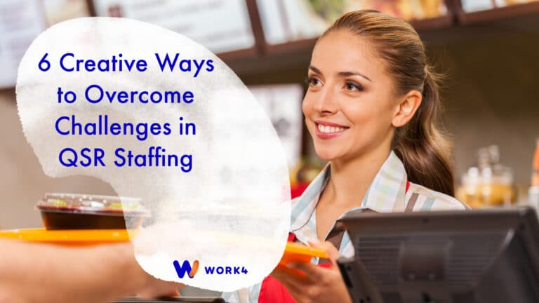 6 Creative Ways to Overcome Challenges in QSR Staffing