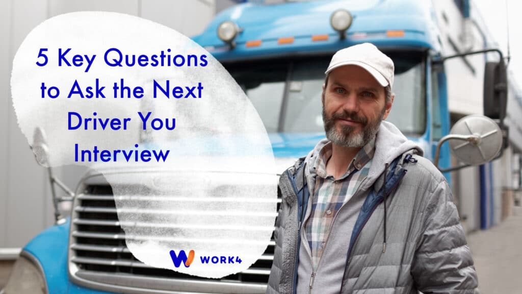 Questions to ask the next driver you interview