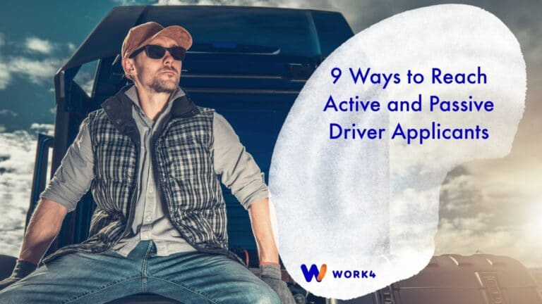 Truck Driver Sits on Truck with Title of Article 9 Ways to Reach Active and Passive Driver Applicants Written Out
